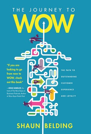 The Journey to WOW! - Outstanding Customer Experience and Loyalty