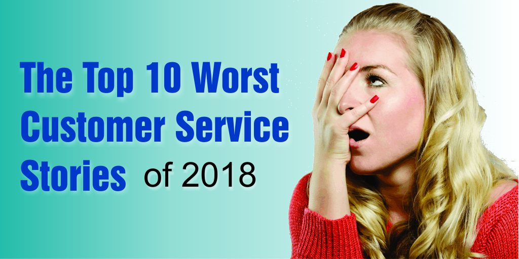 10 Bad customer service stories from 2018