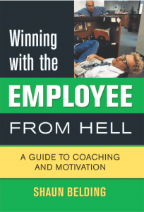 Bestselling book by Shaun Belding - Winning with the employee from hell